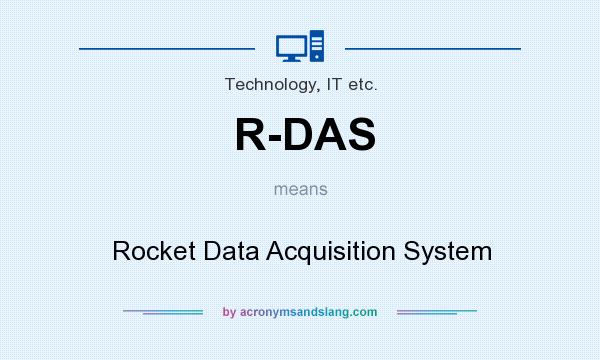 What does R-DAS mean? It stands for Rocket Data Acquisition System