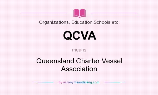 What does QCVA mean? It stands for Queensland Charter Vessel Association