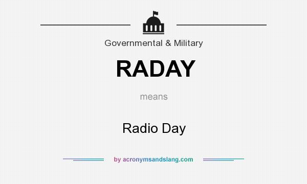 What does RADAY mean? It stands for Radio Day