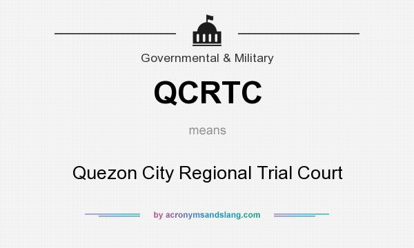 What does QCRTC mean? It stands for Quezon City Regional Trial Court