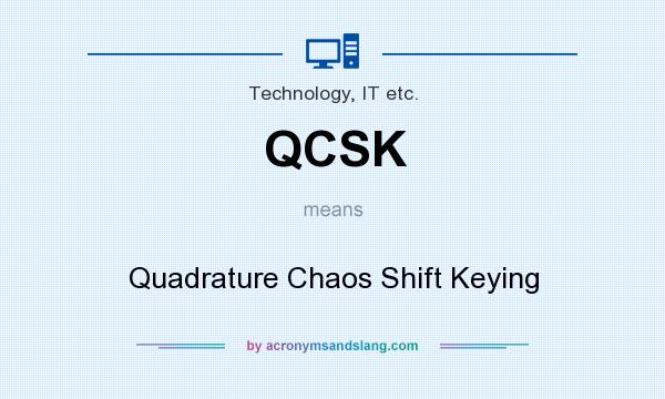 What does QCSK mean? It stands for Quadrature Chaos Shift Keying