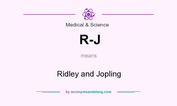 What does R-J mean? It stands for Ridley and Jopling