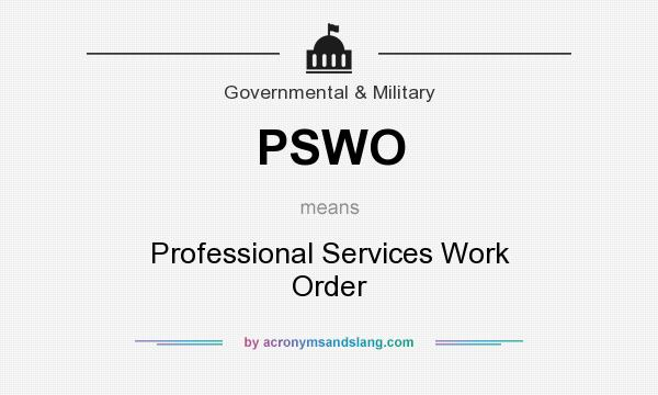 What does PSWO mean? It stands for Professional Services Work Order