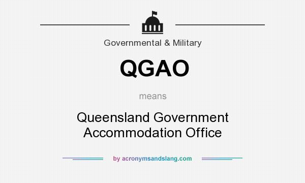 What does QGAO mean? It stands for Queensland Government Accommodation Office