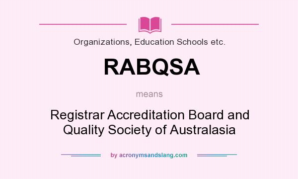 What does RABQSA mean? It stands for Registrar Accreditation Board and Quality Society of Australasia