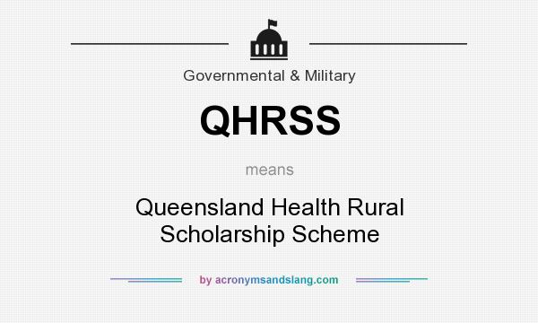 What does QHRSS mean? It stands for Queensland Health Rural Scholarship Scheme