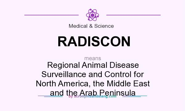 What does RADISCON mean? It stands for Regional Animal Disease Surveillance and Control for North America, the Middle East and the Arab Peninsula