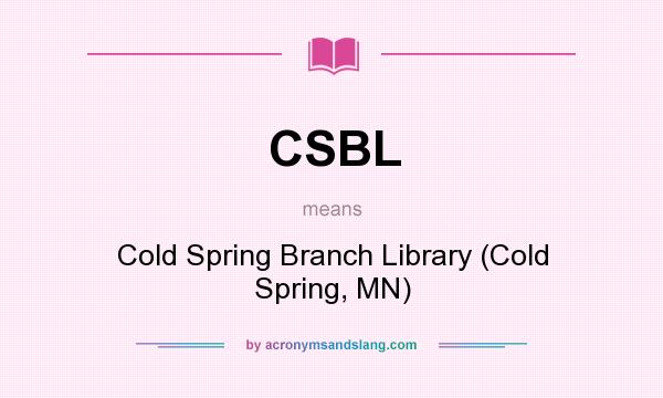 What does CSBL mean? It stands for Cold Spring Branch Library (Cold Spring, MN)