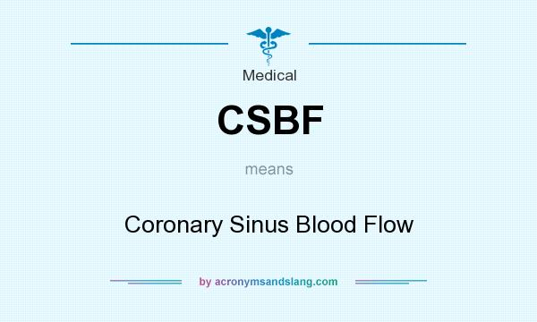 What does CSBF mean? It stands for Coronary Sinus Blood Flow