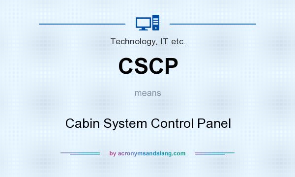 What does CSCP mean? It stands for Cabin System Control Panel