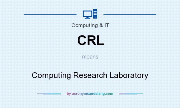 What does CRL mean? It stands for Computing Research Laboratory