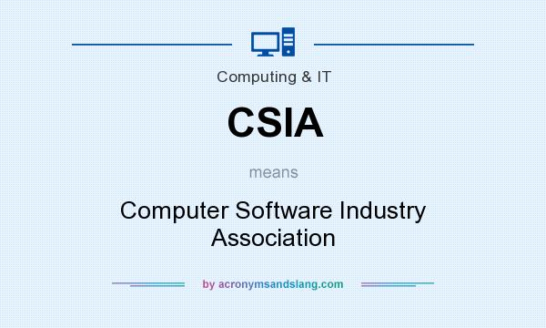 What does CSIA mean? It stands for Computer Software Industry Association