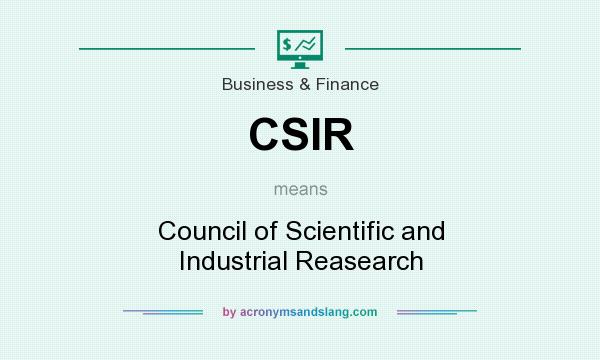 What does CSIR mean? It stands for Council of Scientific and Industrial Reasearch