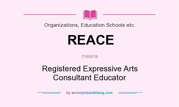 What does REACE mean? It stands for Registered Expressive Arts Consultant Educator