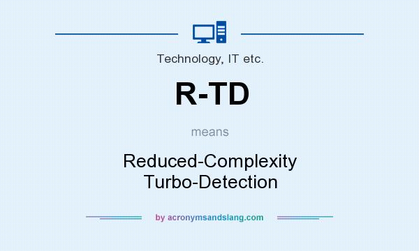 What does R-TD mean? It stands for Reduced-Complexity Turbo-Detection