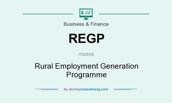 What does REGP mean? It stands for Rural Employment Generation Programme
