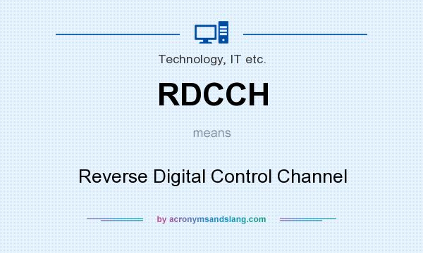 What does RDCCH mean? It stands for Reverse Digital Control Channel