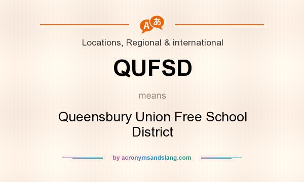 What does QUFSD mean? It stands for Queensbury Union Free School District