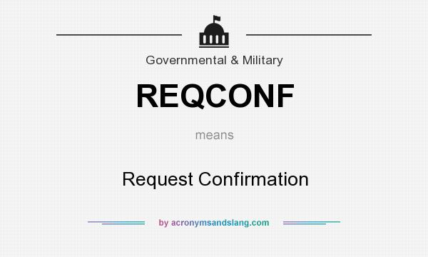 What does REQCONF mean? It stands for Request Confirmation