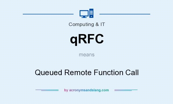 What does qRFC mean? It stands for Queued Remote Function Call