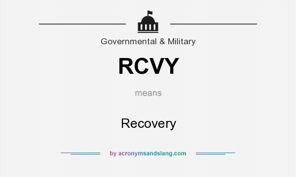 What does RCVY mean? It stands for Recovery