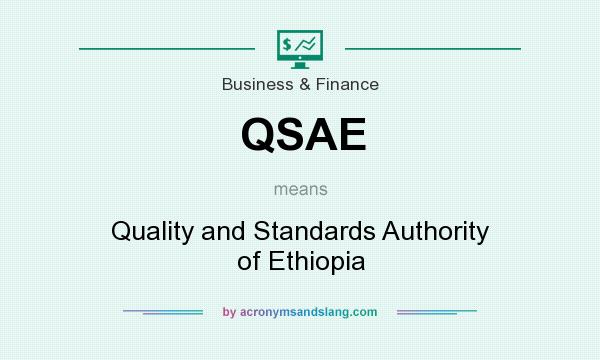 What does QSAE mean? It stands for Quality and Standards Authority of Ethiopia