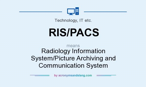 Rispacs Radiology Information Systempicture Archiving And