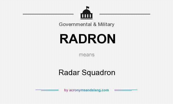 What does RADRON mean? It stands for Radar Squadron
