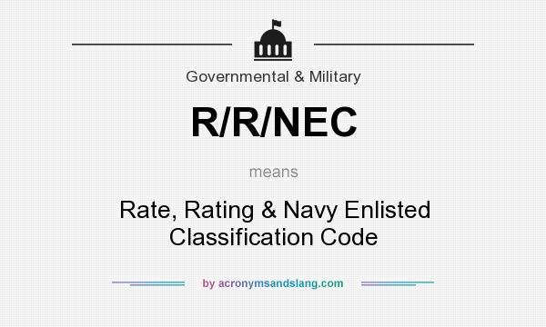 What does R/R/NEC mean? It stands for Rate, Rating & Navy Enlisted Classification Code
