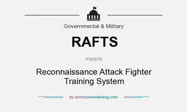 What does RAFTS mean? It stands for Reconnaissance Attack Fighter Training System