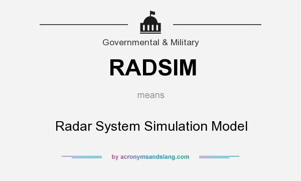 What does RADSIM mean? It stands for Radar System Simulation Model