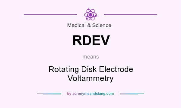 What does RDEV mean? It stands for Rotating Disk Electrode Voltammetry