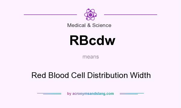 What does RBcdw mean? It stands for Red Blood Cell Distribution Width