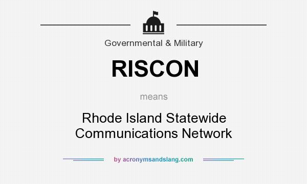What does RISCON mean? It stands for Rhode Island Statewide Communications Network