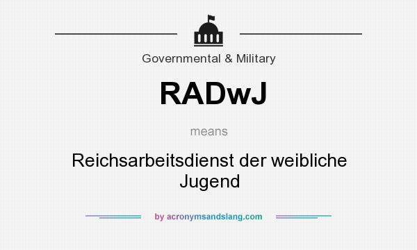 What does RADwJ mean? It stands for Reichsarbeitsdienst der weibliche Jugend