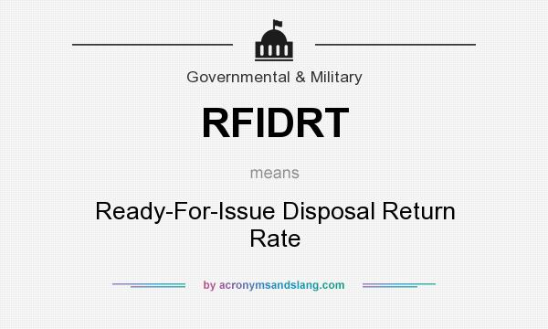 What does RFIDRT mean? It stands for Ready-For-Issue Disposal Return Rate