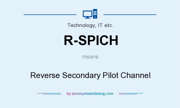 What does R-SPICH mean? It stands for Reverse Secondary Pilot Channel