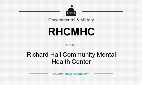What does RHCMHC mean? It stands for Richard Hall Community Mental Health Center