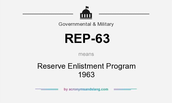 What does REP-63 mean? It stands for Reserve Enlistment Program 1963