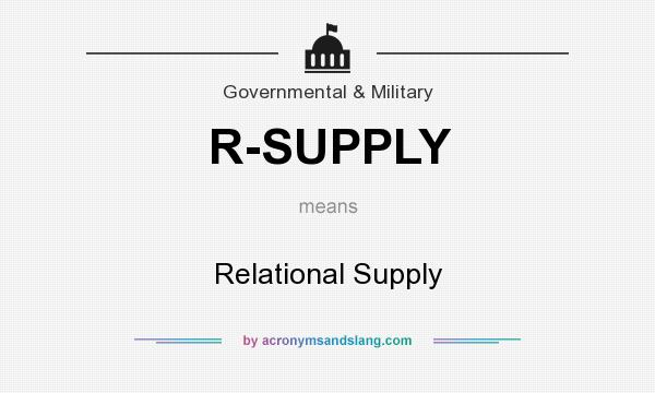 What does R-SUPPLY mean? It stands for Relational Supply