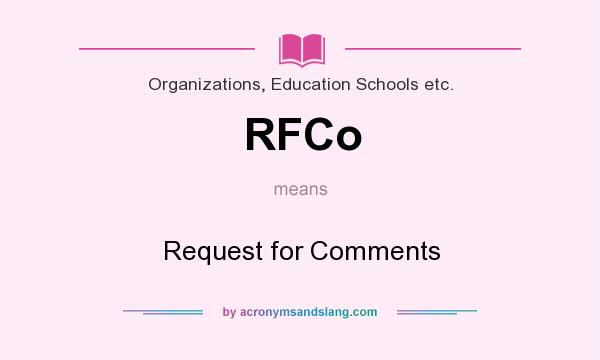 What does RFCo mean? It stands for Request for Comments