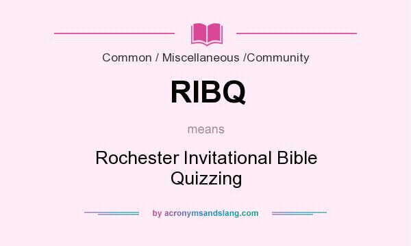 What does RIBQ mean? It stands for Rochester Invitational Bible Quizzing