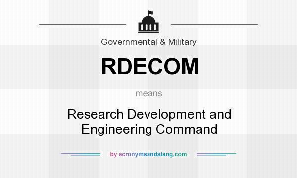 What does RDECOM mean? It stands for Research Development and Engineering Command