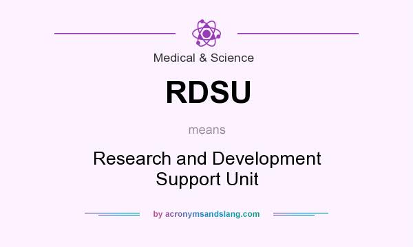 What does RDSU mean? It stands for Research and Development Support Unit