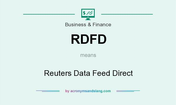 What does RDFD mean? It stands for Reuters Data Feed Direct
