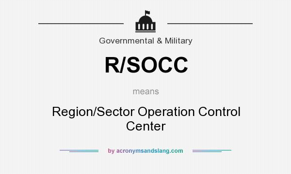 What does R/SOCC mean? It stands for Region/Sector Operation Control Center