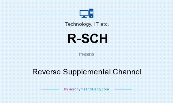 What does R-SCH mean? It stands for Reverse Supplemental Channel