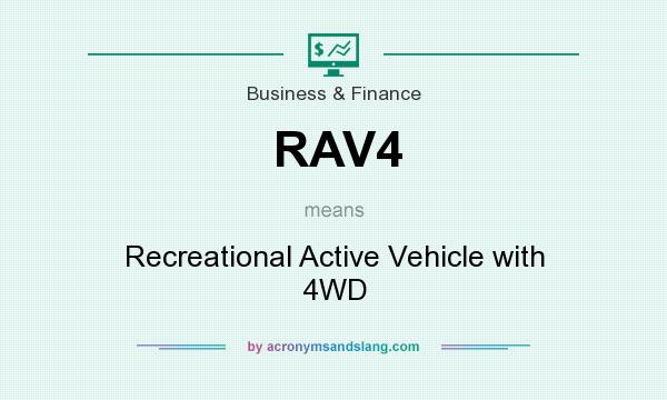 What Does Rav4 Mean Definition Of Stands For Recreational Active Vehicle With 4wd By Acronymsandslang
