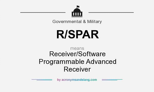 What does R/SPAR mean? It stands for Receiver/Software Programmable Advanced Receiver