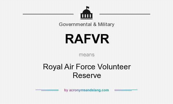 What does RAFVR mean? It stands for Royal Air Force Volunteer Reserve